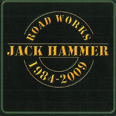 Jack Hammer: Road Works 1984-2009