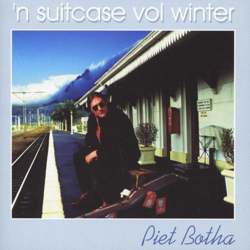 Piet Botha: 'n Suitcase Vol Winter