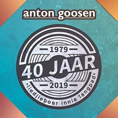 Anton Goosen - 40 Jaar: Liedjieboer Innie Langpad