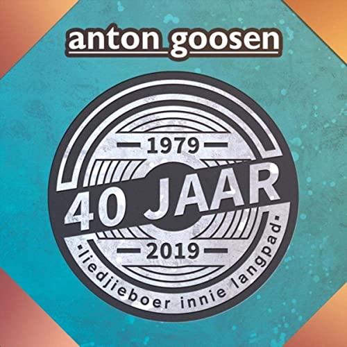 Anton Goosen 40 Jaar