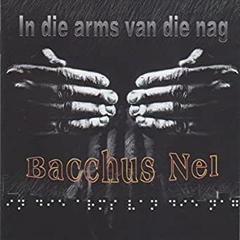 In Die Arms Van Die Nag - Bacchus Nel