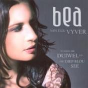 Tussen Die Duiwel En Die Diep Blou See - Bea van der Vyver
