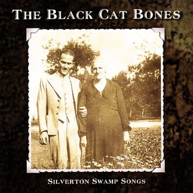 Silverton Swamp Songs - The Black Cat Bones