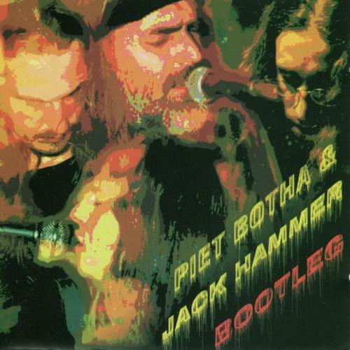 Piet Botha & Jack Hammer: Bootleg