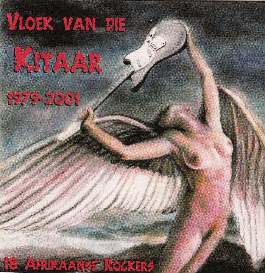 Vloek Van Die Kitaar 1979-2001: 18 Afrikaanse Rockers