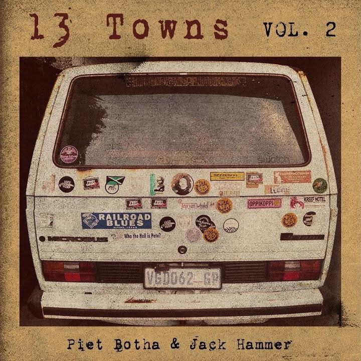 Piet Botha & Jack Hammer - 13 Towns Vol 2
